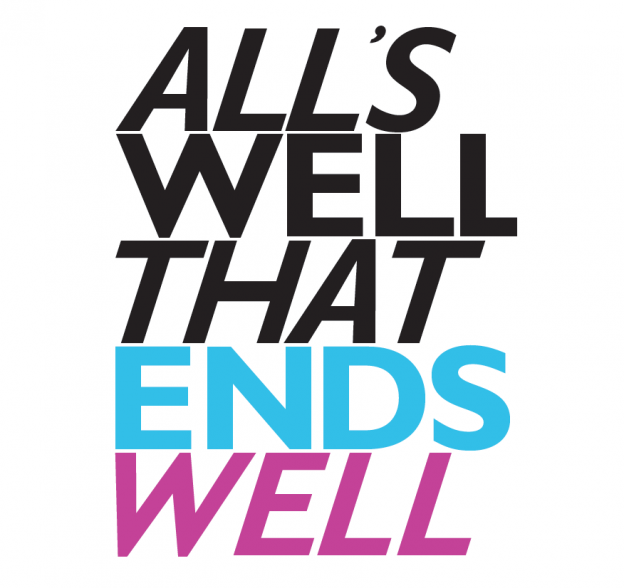 alls well that ends well English: all's well that ends well is a comedy by william shakespeare, first published in the first folio collection in 1623, but probably written some time between 1600 and 1610.